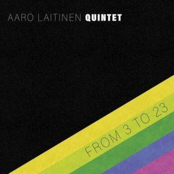 Aaro Laitinen Quintet - From 3 to 23 (2021) MP3